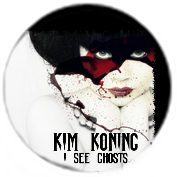 Kim Koning | Official Website | I See Ghosts