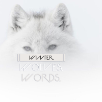 Winter, Wolves, Words